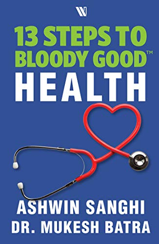 13 Steps To Bloody Good Health By Ashwin Sanghi