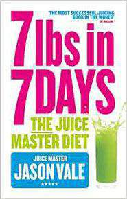 7lbs In 7 Days The Juice Master Diet By Jason Vale