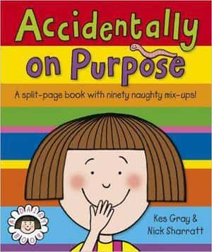 Accidentally On Purpose Daisy Picture Books By Kes Gray