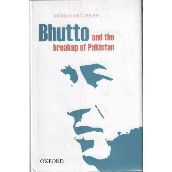 Bhutto And The Breakup Of Pakistan