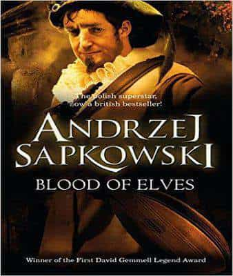 Blood Of Elves The Witcher Book 1 By Andrzej Sapkowski