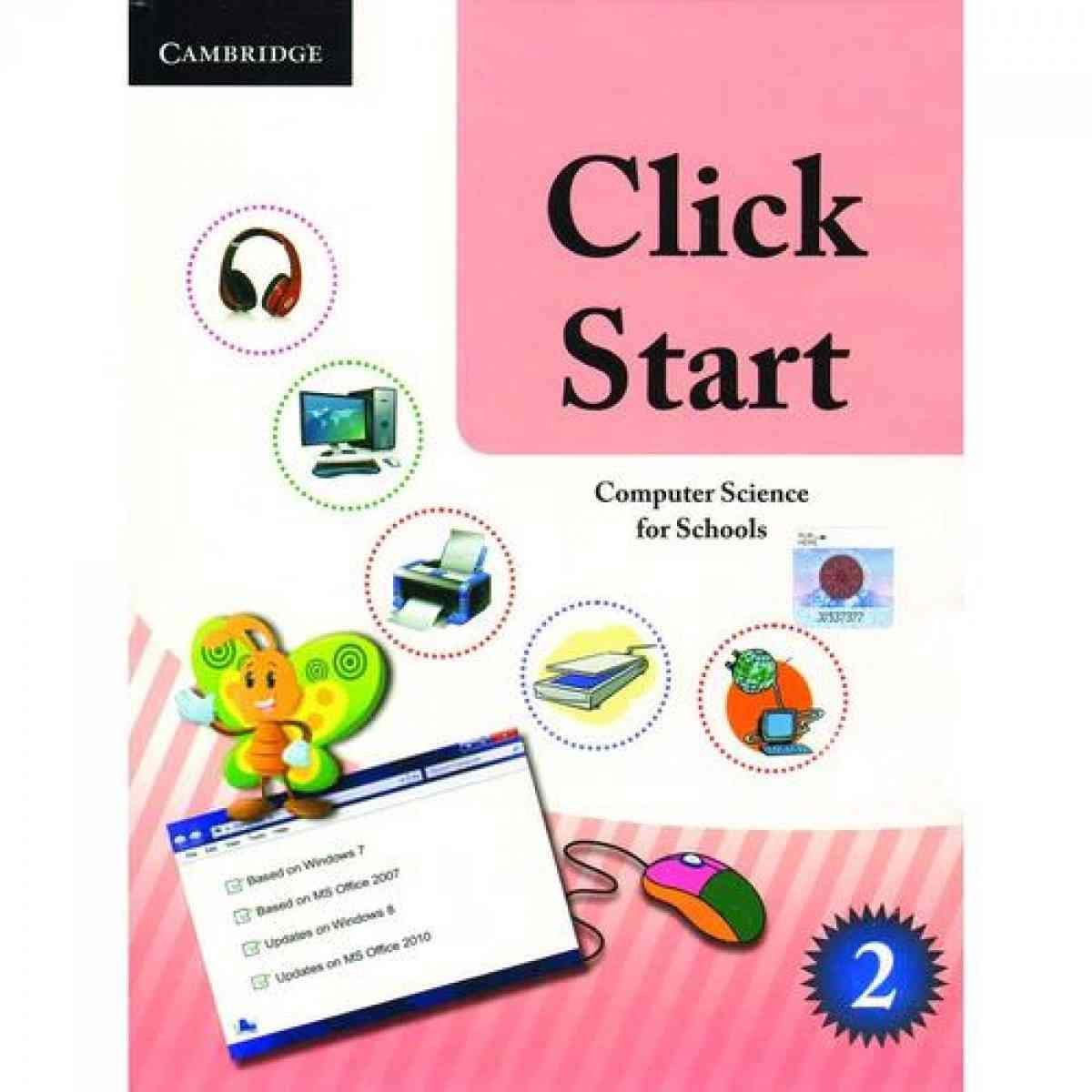 CAMBRIDGE UNIVERSITY PRESS Click Start: Computer Science For Schools Pakistan Edition Book 2