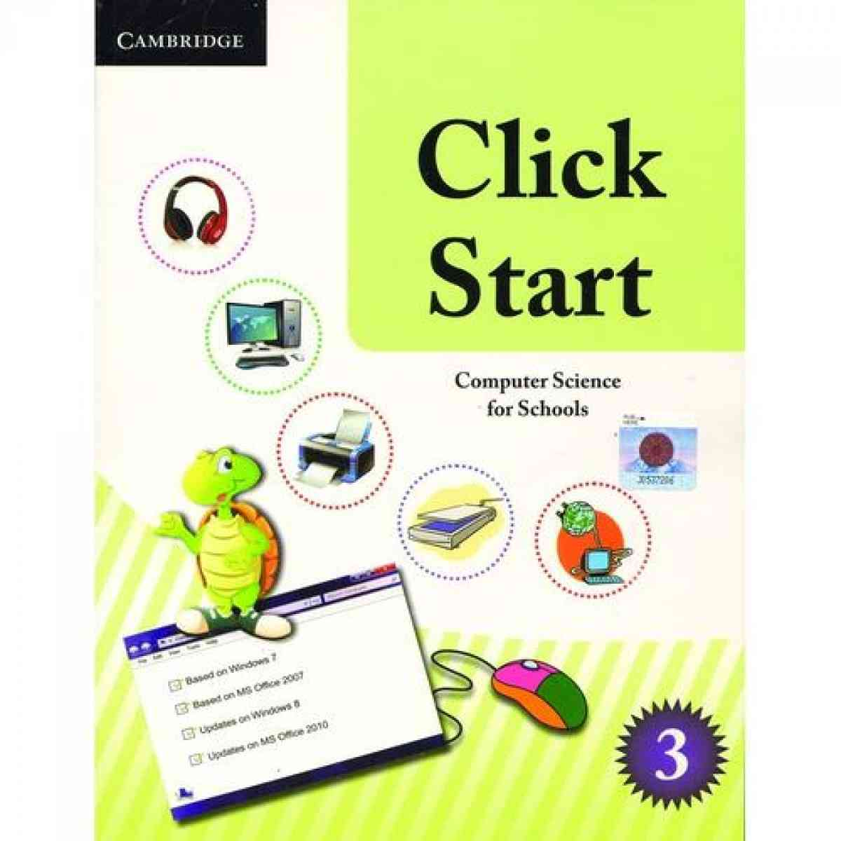 CAMBRIDGE UNIVERSITY PRESS Click Start: Computer Science For Schools Pakistan Edition Book 3