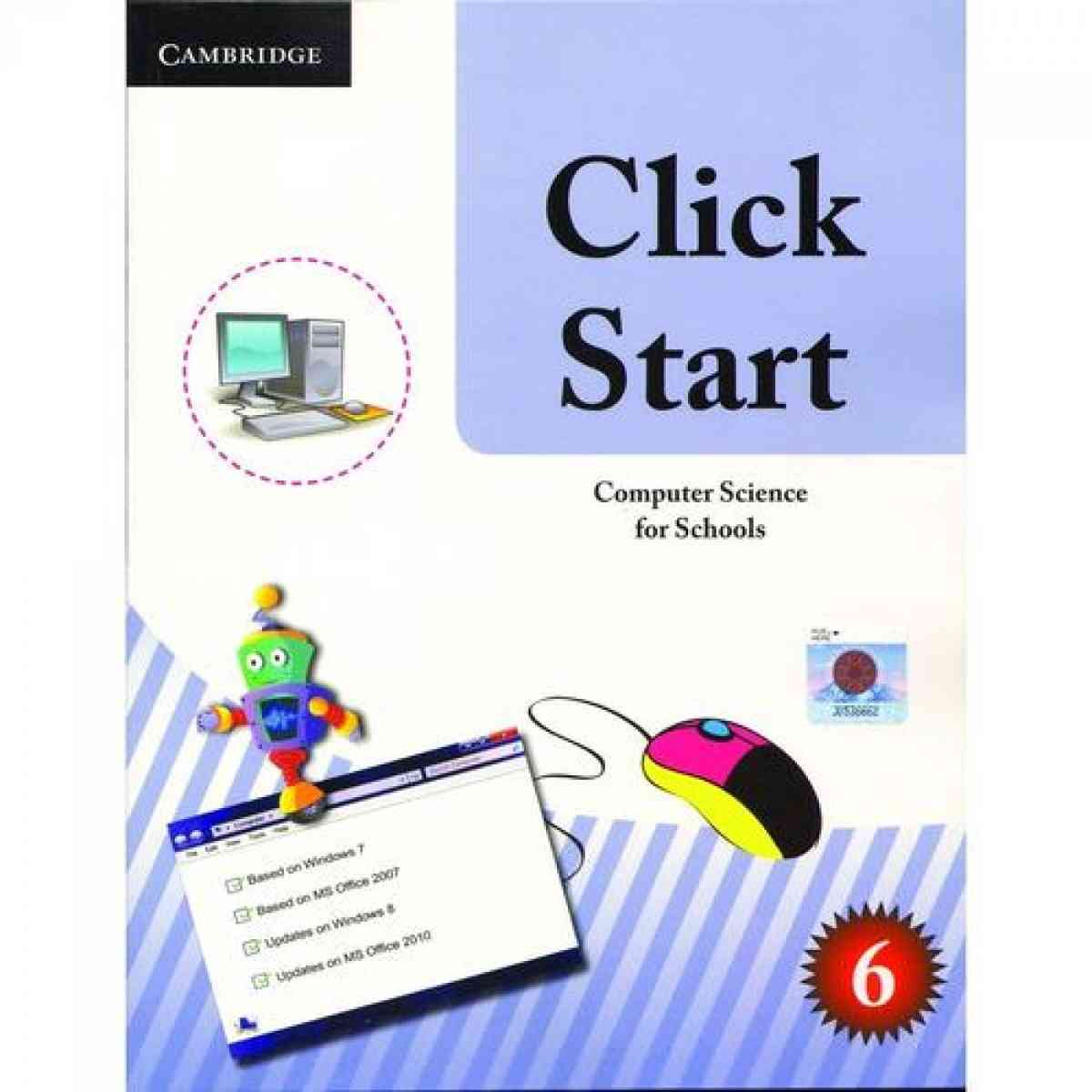 CAMBRIDGE UNIVERSITY PRESS Click Start: Computer Science For Schools Pakistan Edition Book 6