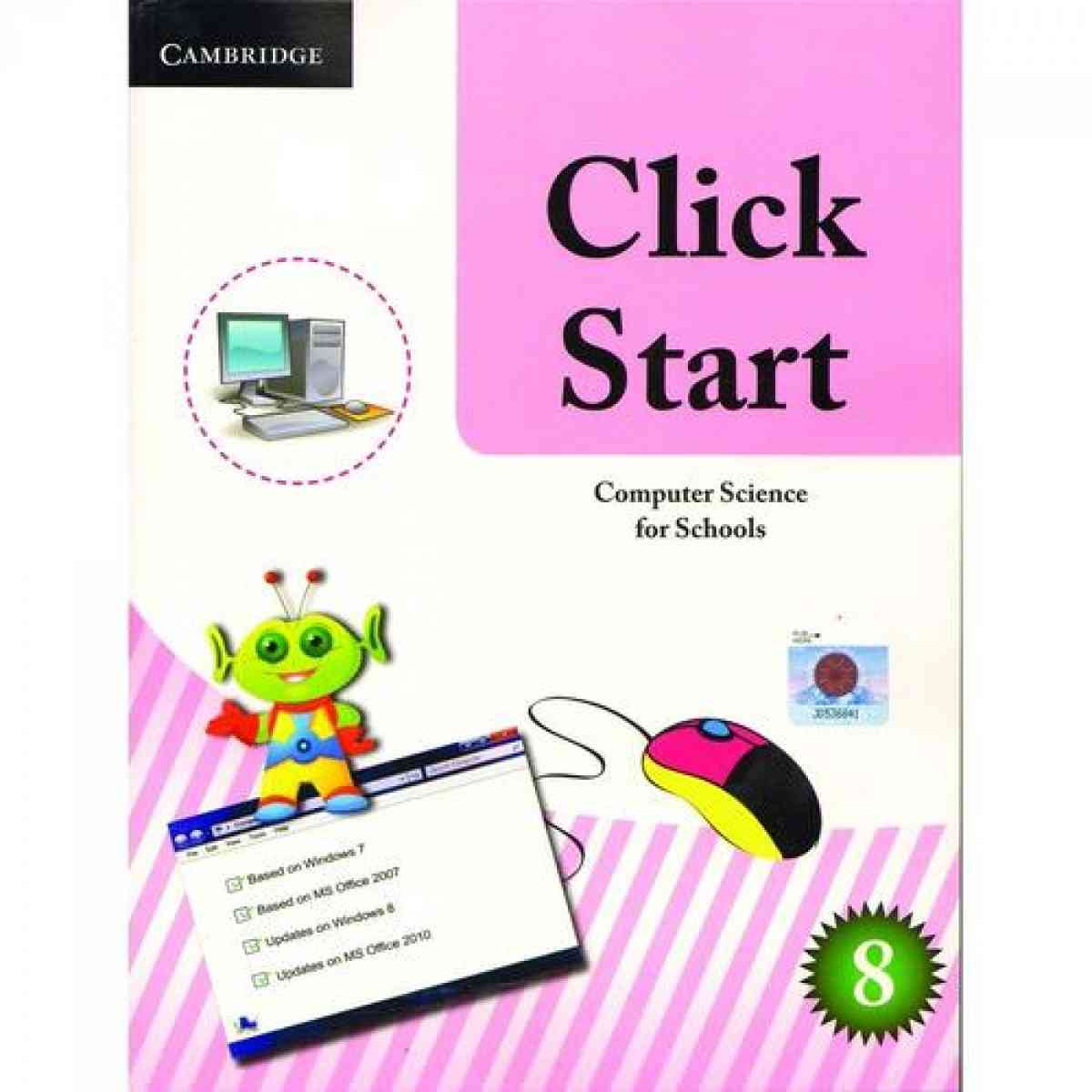 CAMBRIDGE UNIVERSITY PRESS Click Start: Computer Science For Schools Pakistan Edition Book 8