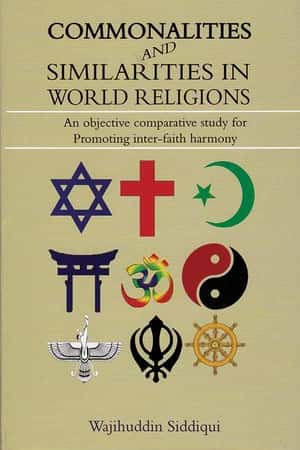 Commonalities And Similarities In World Religions By Wajihuddin Siddiqui