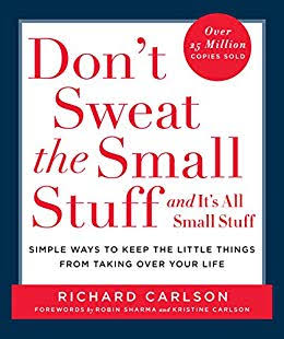 Dont Sweat The Small Stuff By Richard Carlson