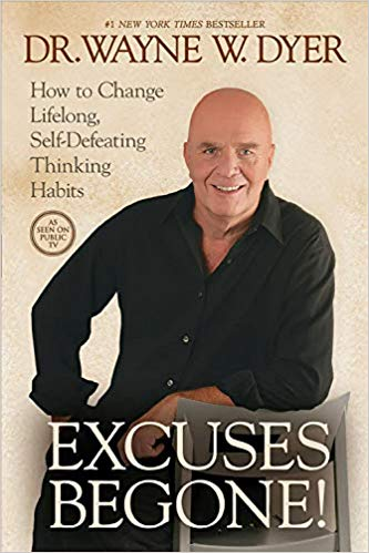 Excuses Begone By Wayne W Dyer