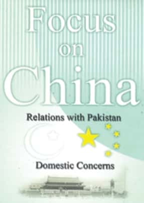 Focus On China Relations With Pakistan