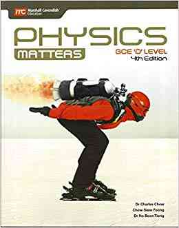 GCE O Level Physics Matters 4th Edition For Class 8