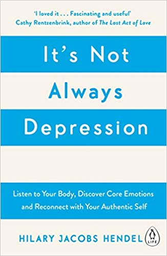 Its Not Always Depression By Hilary Jacobs Hendel