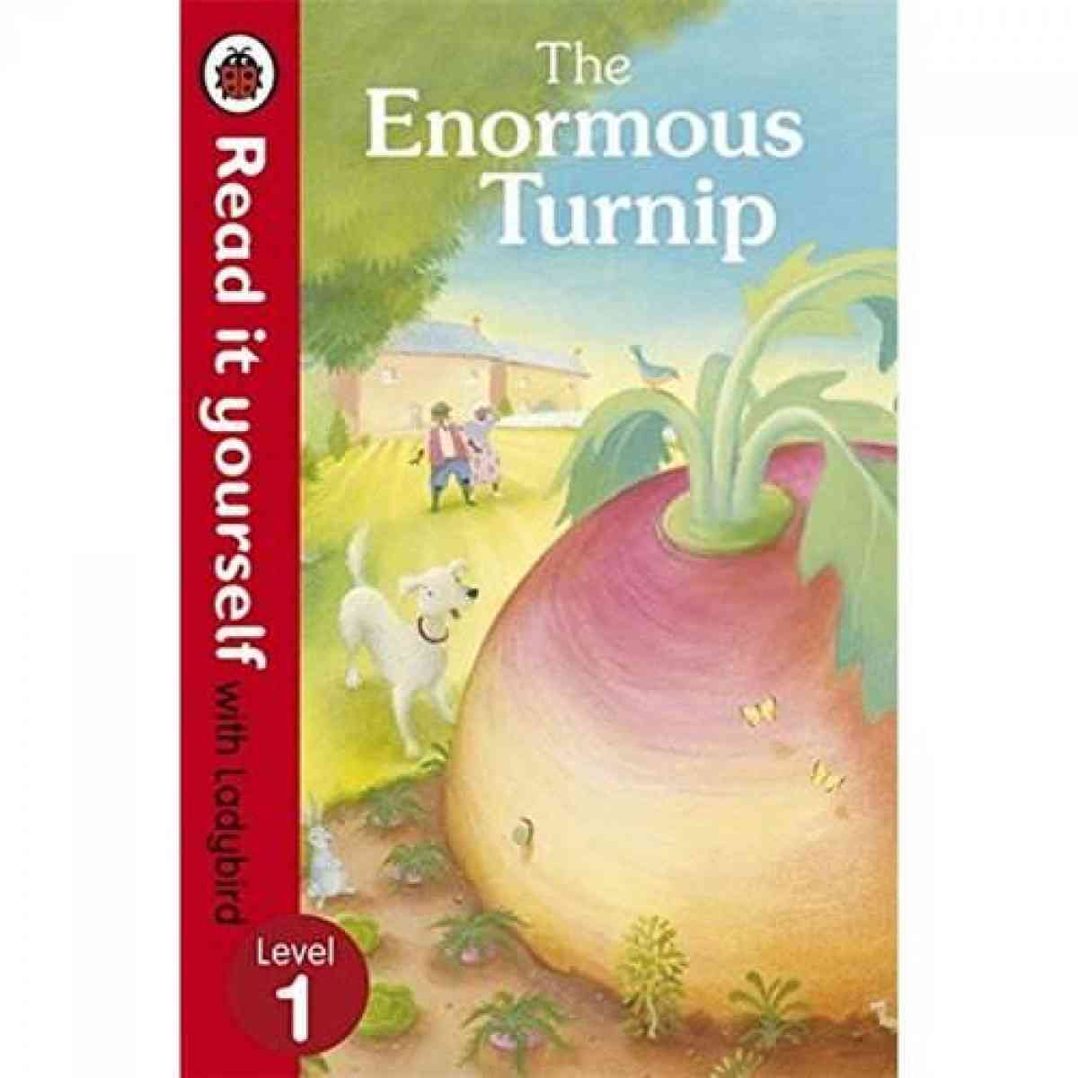 LADYBIRD PUBLICATION Read It Yourself: The Enormous Turnip Level 1