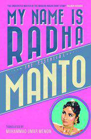 My Name Is Radha The Essential Manto By Saadat Hassan Manto