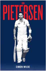 On Pietersen The Making Of KP By Simon Wilde