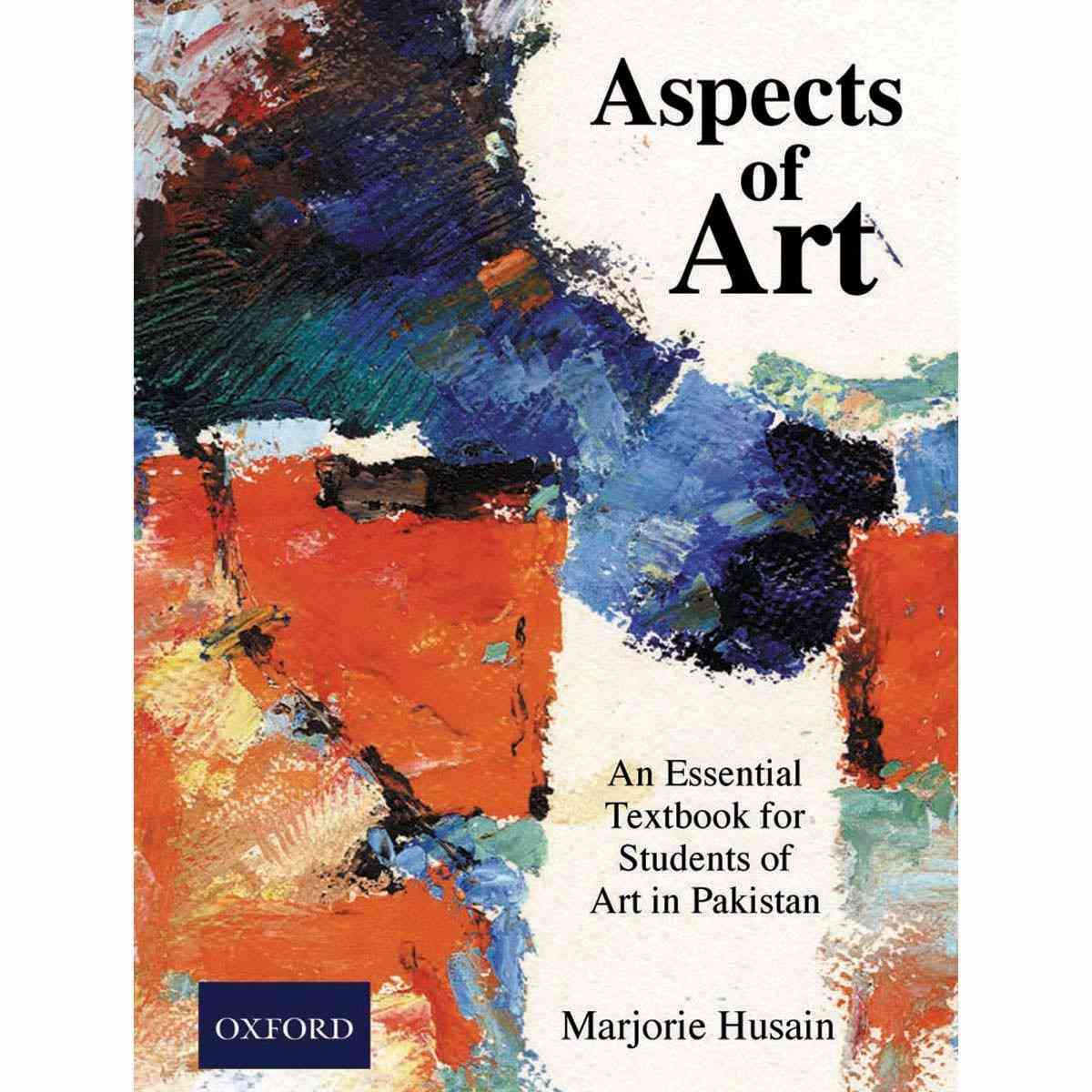 Oxford Books Aspects Of Art: An Essential Textbook For Students Of Art In Pakistan