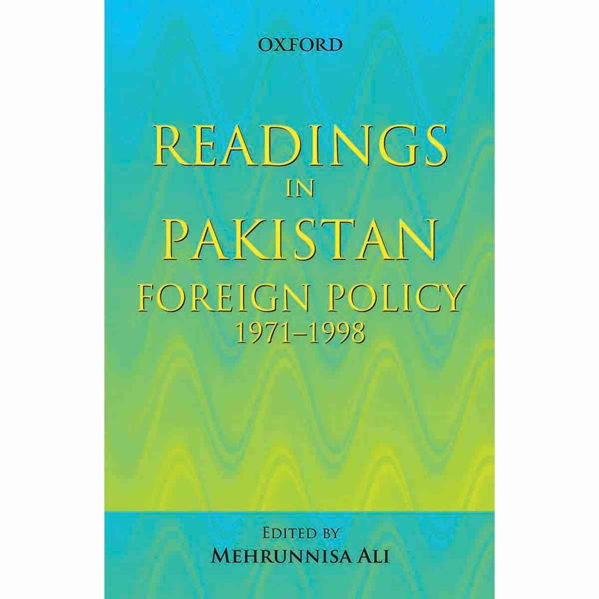 Oxford Books Readings In Pakistan Foreign Policy, 1971 To 1998
