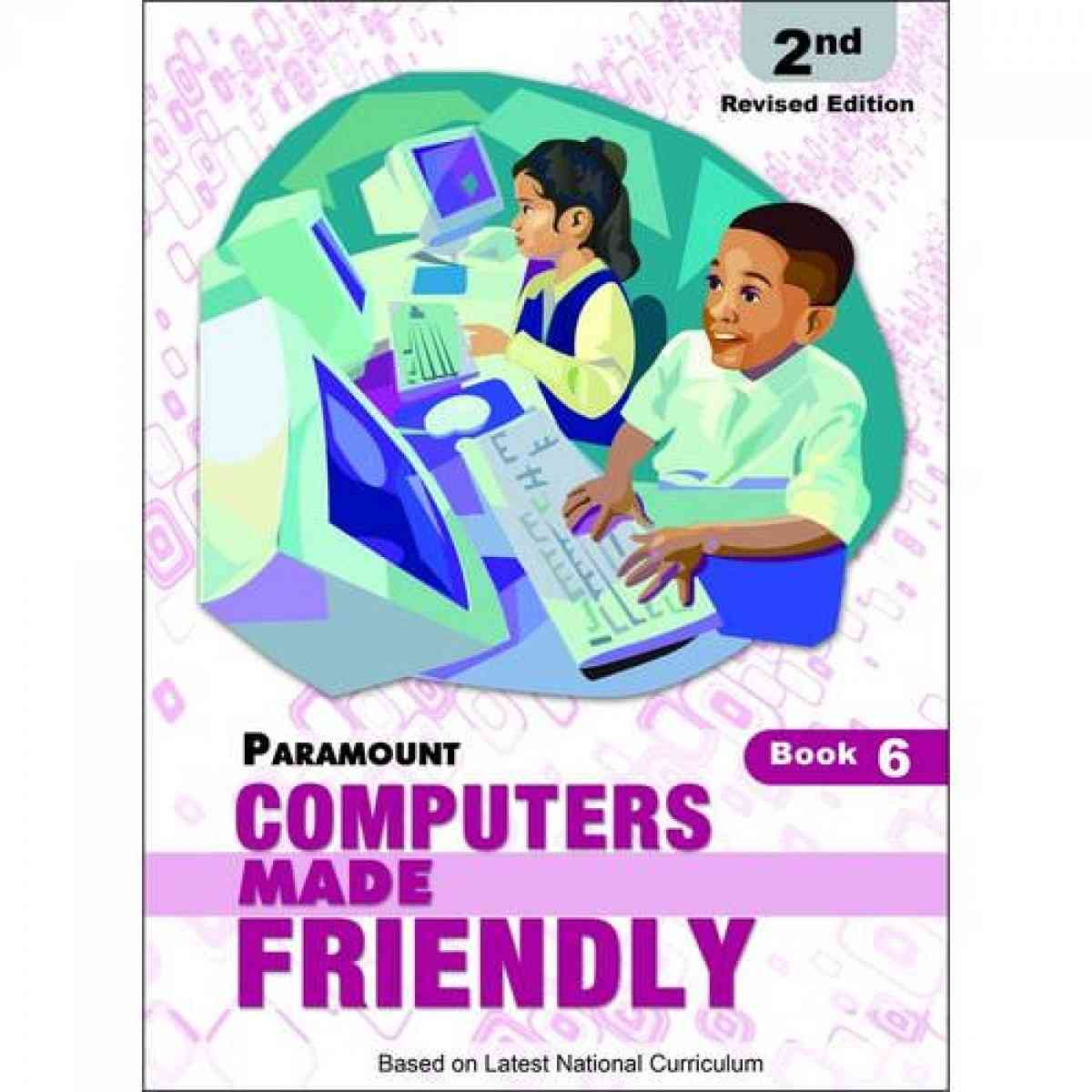 Paramount Computers Made Friendly: Book 6 2E