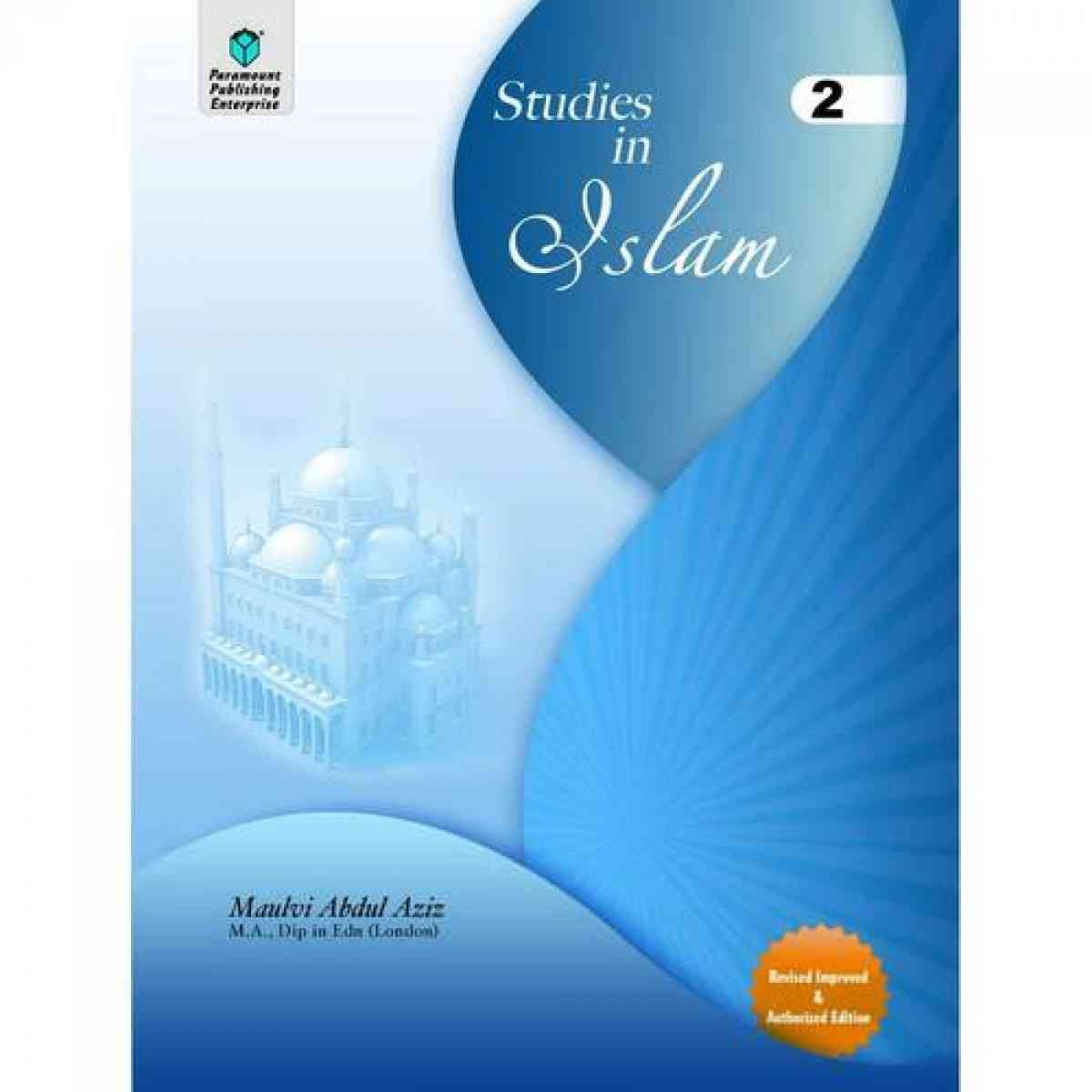 Paramount Studies In Islam: Grade 2 Revised Improved And Authorized Edition