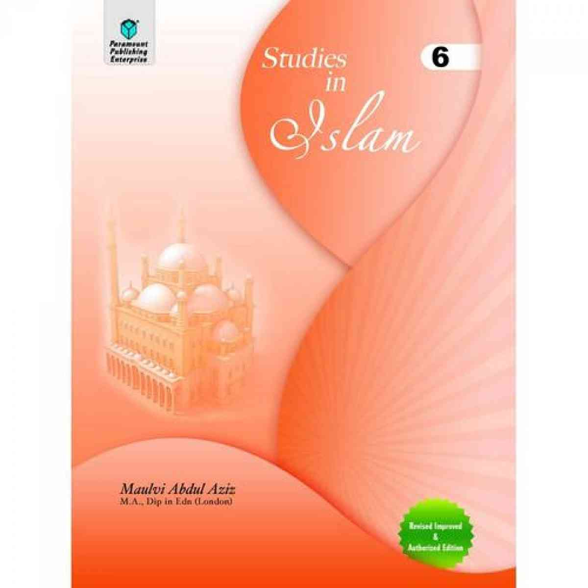 Paramount Studies In Islam: Grade 6 Revised Improved And Authorized Edition