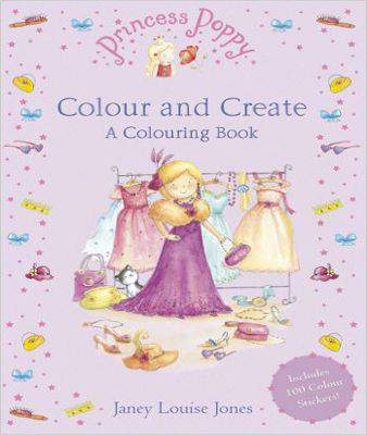 Princess Poppy Colour And Create A Colouring Book Princess Poppy Picture Books By Janey Louise Jones