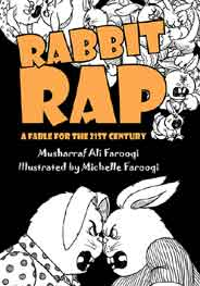 Rabbit Rap A Fable For The 21st Century By Musharraf Ali Farooqi