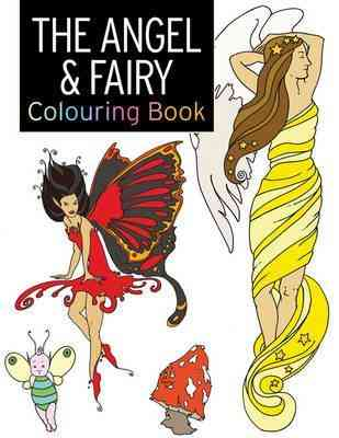 The Angel and Fairy Coloring Book : Large And Small Projects To Enjoy