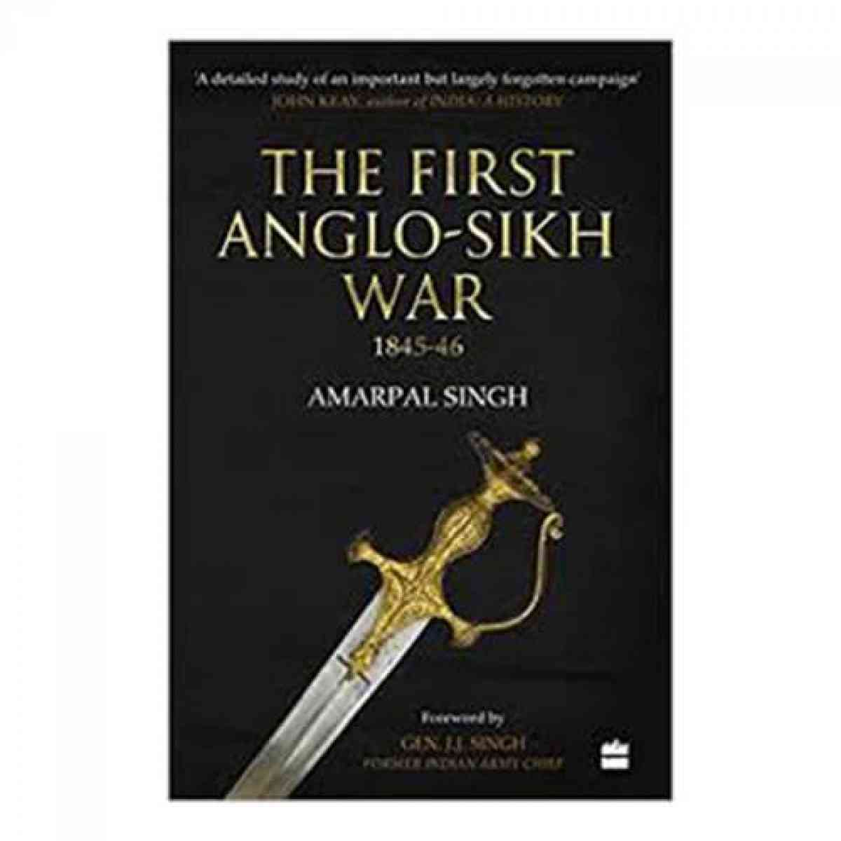 The First Anglo Sikh War 1845 46