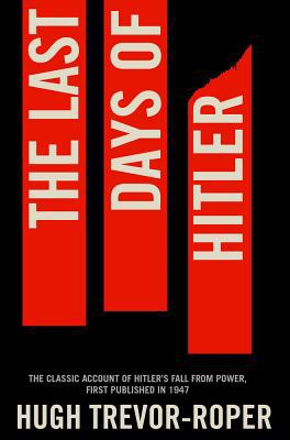 The Last Days Of Hitler By Hugh Trevor Roper