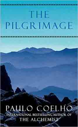 The Pilgrimage A Contemporary Quest For Ancient Wisdom Novel By Paulo Coelho