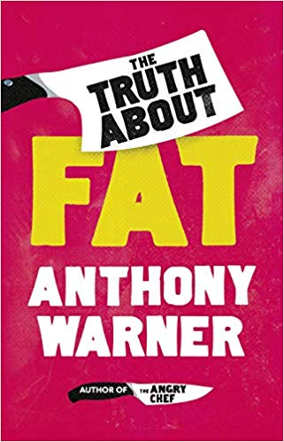 The Truth About Fat Why Obesity Is Not That Simple By Anthony Warner