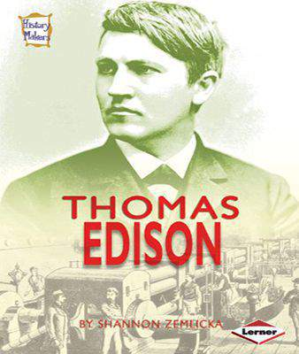 Thomas Edison History Makers By Shannon Zemlicka