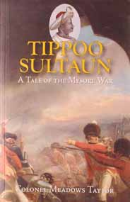 Tippoo Sultan A Tale Of The Mysore By Colonel Meadows Taylor