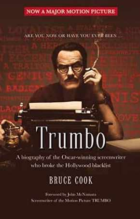 Trumbo A Biography Of The Oscar Winning Screen Writer By Bruce Cook