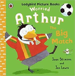 Worried Arthur The Big Match Ladybird Picture Books By Joan Stimson
