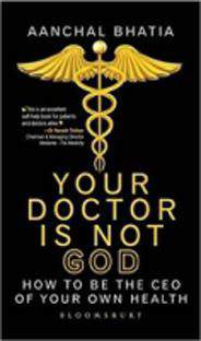Your Doctor Is Not GOD By Aanchal Bhatia