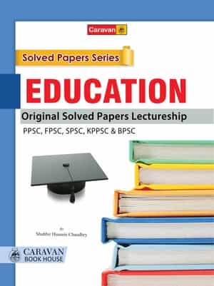 Education Original Solved Papers Lectureship For PPSC SPSC FPSC KPSC And BPSC