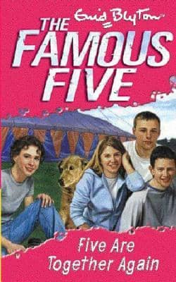 Five Are Together Again The FAMOUS FIVE NO 21