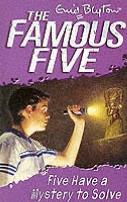 Five Have A Mystery To Solve The FAMOUS FIVE NO 20