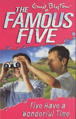 Five Have A Wonderful Time The FAMOUS FIVE NO 11